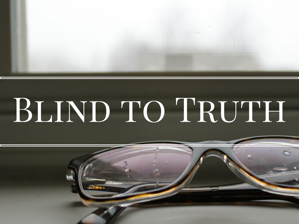 Blind to Truth